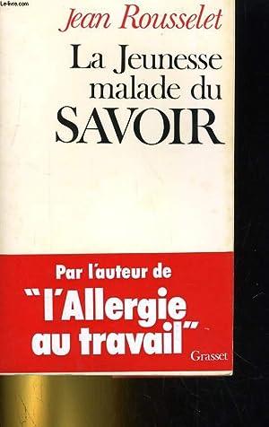 LA JEUNESSE MALADE DU SAVOIR: JEAN ROUSSELET.