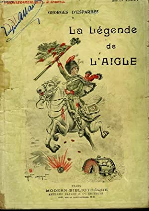 LA LEGENDE DE L'AIGLE. COLLECTION MODERN BIBLIOTHEQUE.: D'ESPARBES GEORGES.