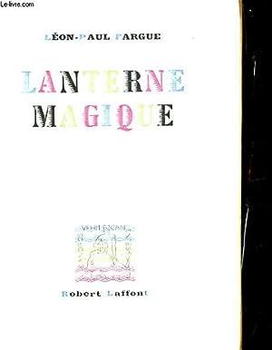 LANTERNE MAGIQUE: LEON-PAUL FARGUE