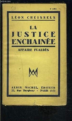 LA JUSTICE ENCHAINEE- AFFAIRE FUALDES: CREISSELS LEON.
