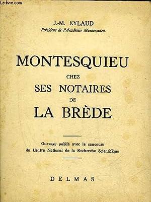MONTESQUIEU CHEZ SES NOTAIRES DE LA BREDE.: J.-M. EYLAUD