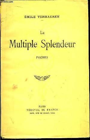LA MULMTIPLE SPLENDEUR: VERHAEREN Emile