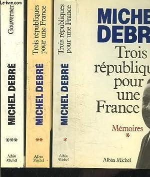 TROIS REPUBLIQUES POUR UNE FRANCE- GOUVERNER / 3 TOMES EN 3 VOLUMES / MEMOIRES 1. ...