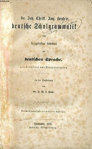 DEUTSCHE SCHULGRAMMATIK, ODER KURZGEFASSTES LEHRBUCH DER DEUTSCHEN SPRACHE: HEYSE Dr. J. C. A.