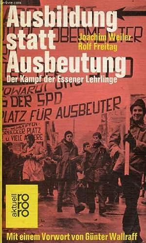AUSBILDUNG STATT AUSBEUTUNG, DER KAMPF DER ESSENER LEHRLINGE: WEILER JOACHIM, FREITAG ROLF