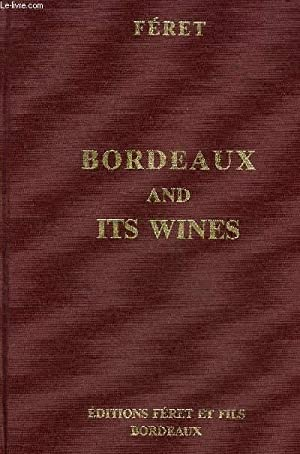 BORDEAUX AND ITS WINES CLASSIFIED IN ORDER OF MERIT WITHIN EACH COMMUNE - THIRTEENTH EDITION .: ...