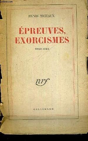 EPREUVES, EXORCISMES - 1940-1944: MICHAUX HENRI