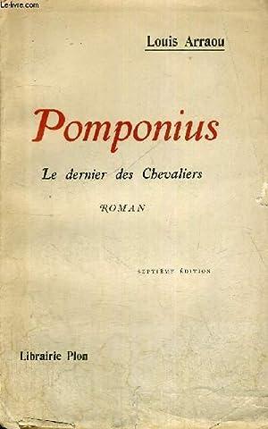 POMPONIUS - LE DERNIER DES CHEVALIERS: ARRAOU LOUIS