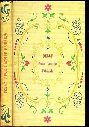 POUR L'AMOUR D'OURIDA.: DELLY