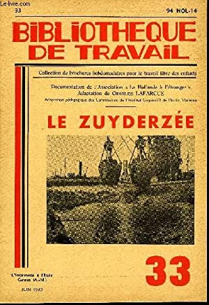 BIBLIOTHEQUE DE TRAVAIL N°33 - LE ZUYDERZEE: COLLECTIF