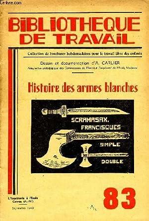 BIBLIOTHEQUE DE TRAVAIL N°83 - HISTOIRE DES ARMES BLANCHES: COLLECTIF