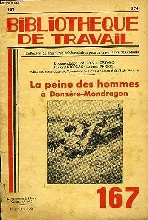 BIBLIOTHEQUE DE TRAVAIL N°167 - LA PEINE DES HOMMES A DONZERE-MONDRAGON: COLLECTIF