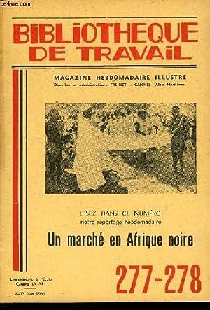 BIBLIOTHEQUE DE TRAVAIL N°277-278 - UN MARCHE: COLLECTIF