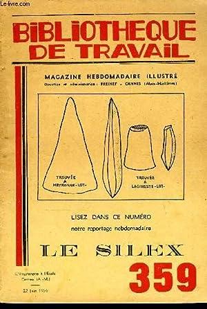 BIBLIOTHEQUE DE TRAVAIL N°359 - LES SILEX: COLLECTIF