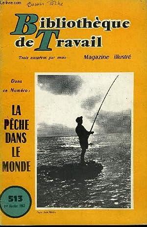 BIBLIOTHEQUE DE TRAVAIL N°513 - LA PECHE DANS LE MONDE: COLLECTIF