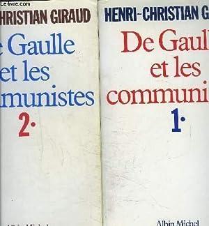 DE GAULLE ET LES COMMUNISTES- 2 TOMES EN 2 VOLUMES: GIRAUD HENRI CHRISTIAN.
