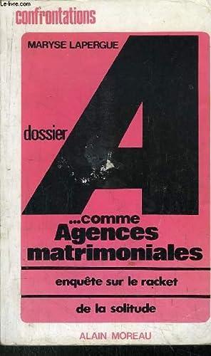 DOSSIER A. COMME AGENCES MATRIMONIALES - ENQUETE: LAPERGUE MARYSE