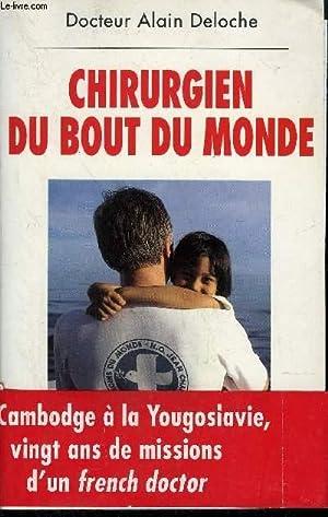 CHIRURGIEN DU BOUT DU MONDE: Dr DELOCHE A.