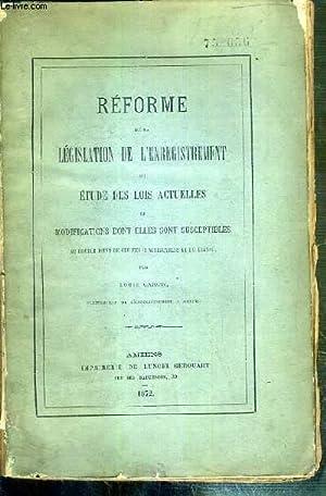 REFORME DE LA LEGISLATION DE L'ENREGISTREMENT OU ETUDE DES LOIS ACTUELLES ET MODIFICATIONS ...