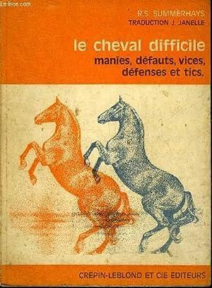 LE CHEVAL DIFFICILE MANIES DEFAUTS VICES DEFENSES: R.S. SUMMERHAYS