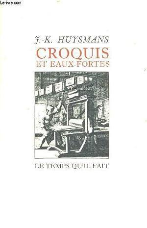 CROQUIS ET EAUX-FORTES: HUYSMANS J-K