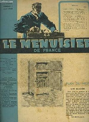 REVUE LE MENUISIER DE FRANCE N°1 - AVRIL 1948 - Plan du mois : Une glacière - L'...