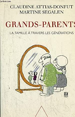 GRANDS-PARENTS / LA FAMILLE A TRAVERS LES: ATTIAS-DONFUT Claudine /