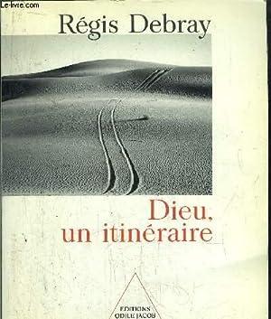 DIEU, UN ITINERAIRE - MATERIAUX POUR L'HISTOIRE DE L'ETRERNEL EN OCCIDENT: DEBRAY REGIS