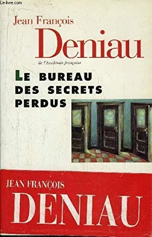 LE BUREAU DES SECRETS PERDUS: DENIAU JEAN-FRANCOIS