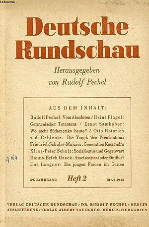 DEUTSCHE RUNDSCHAU, 69. JAHRG., HEFT 2, MAI 1946 (Inhalt: Rudolf Pechei: Vom Absoluten. Heinz Fl&...