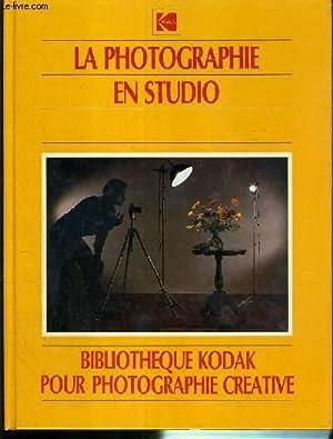LA FOTOGRAPHIE EN STUDIO / BIBLIOTHEQUE KODAK POUR PHOTOGRAPHIE CREATIVE.: COLLECTIF