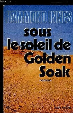 Sous le soleil de Golden Soak (French Edition)