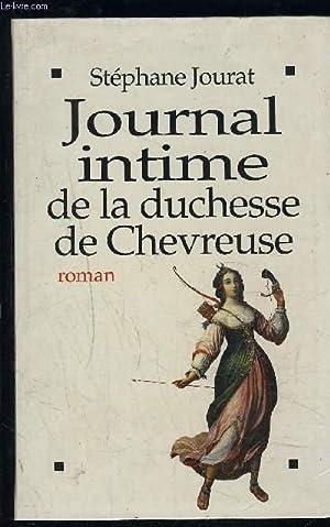 JOURNAL INTIME DE LA DUCHESSE DE CHEVREUSE: JOURAT STEPHANE.