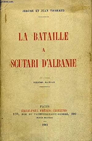 LA BATAILLE A SCUTARI D'ALBANIE - JUSTIFICATION DU TIRAGE N°2908: THARAUD JEROME ET JEAN