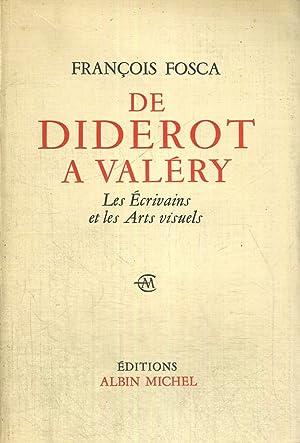 DE DIDEROT A VALERY - LES ECRIVAINS ET LES ARTS VISUELS + ENVOI DE L'AUTEUR: FOSCA FRANCOIS