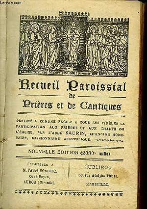 RECUEIL PAROISSIAL DE PRIERES ET DE CANTIQUES: ABBE SAURIN