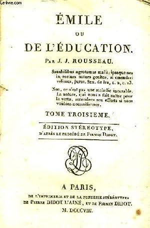 EMILE OU DE L'EDUCATION - TOME 3: ROUSSEAU J J