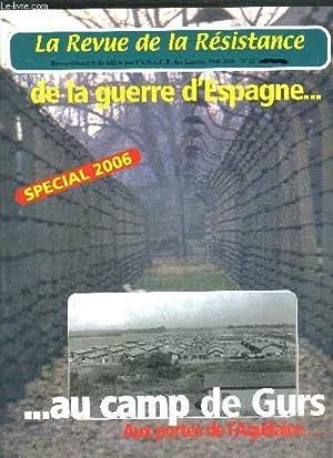 LA REVUE DE LA RESISTANCE DE LA GUERRE D'ESPAGNE. AU CAMPS DE GURS - AUX PORTES DE L'...