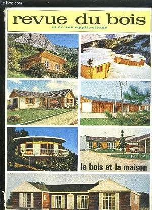 REVUE DU BOIS ET DE SES APPLICATIONS - LE BOIS ET LA MAISON - DECEMBRE 1966 - Maison individuelle ...
