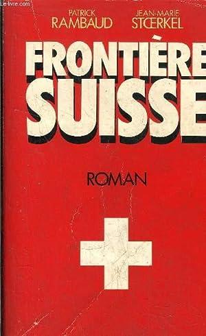 FRONTIERE SUISSE: RAMBAUD PATRICK - STOERKEL JEAN-MARIE