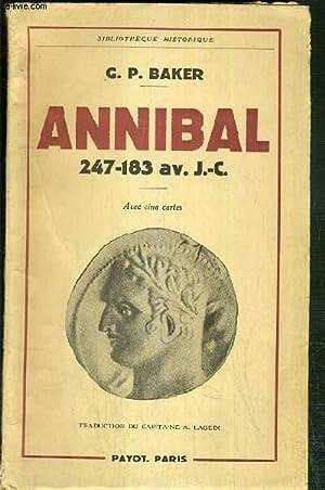 ANNIBAL 247-183 AV. J.C. / BIBLIOTHEQUE HISTORIQUE.: BAKER G. P.