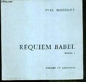 REQUIEM BABEL - POEMES - ENVOI DE L'AUTEUR.: MASSELOT YVES