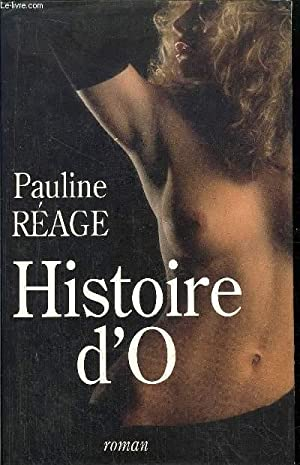 HISTOIRE D'O - PRECEDEE DE LE BONHEUR DANS L'ESCLAVAGE PAR JEAN PAULHAN: REAGE PAULINE