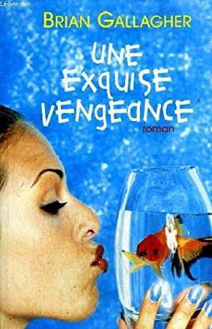 UNE EXQUISE VENGEANCE: GALLAGHER BRIAN