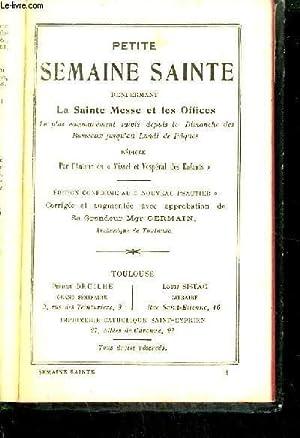 PETITE SEMAINE SAINTE RENFERMANT LA SAINTE MESSE ET LES OFFICES: DRUILHE P./ SISTAC L.