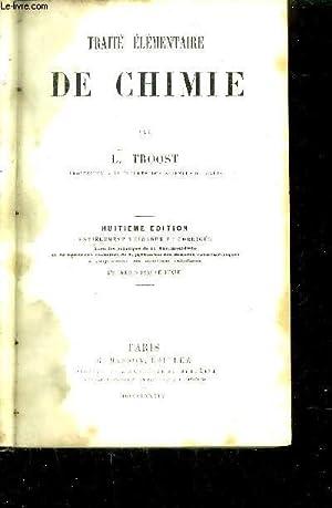 TRAITE ELEMENTAIRE DE CHIMIE: TROOST L.