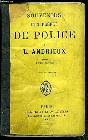 SOUVENIRS D'UN PREFET DE POLICE - TOME DEUXIEME: ANDRIEUX L.