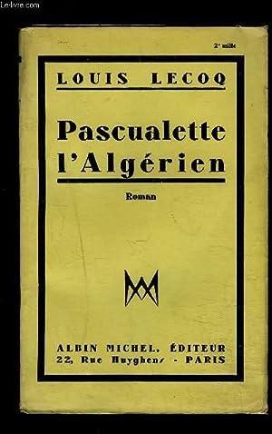 PASCUALETTE L ALGERIEN: LECOQ LOUIS