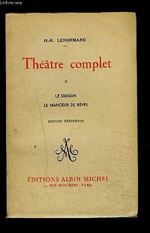 THEATRE COMPLET- TOME 2. LE SIMOUN LE MANGEUR DE REVES: LENORMAND H.R.