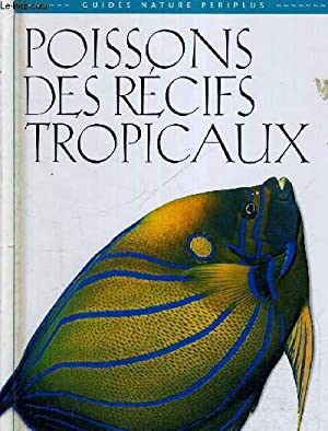 POISSONS DES RECIFS TROPICAUX - GUIDES NATURE PERIPLUS: ALLEN GERALD R